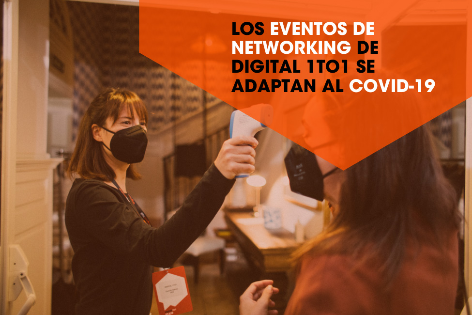 Los eventos de networking de Digital 1to1 se adaptan al COVID-19