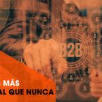 el b2b mas digital que nunca